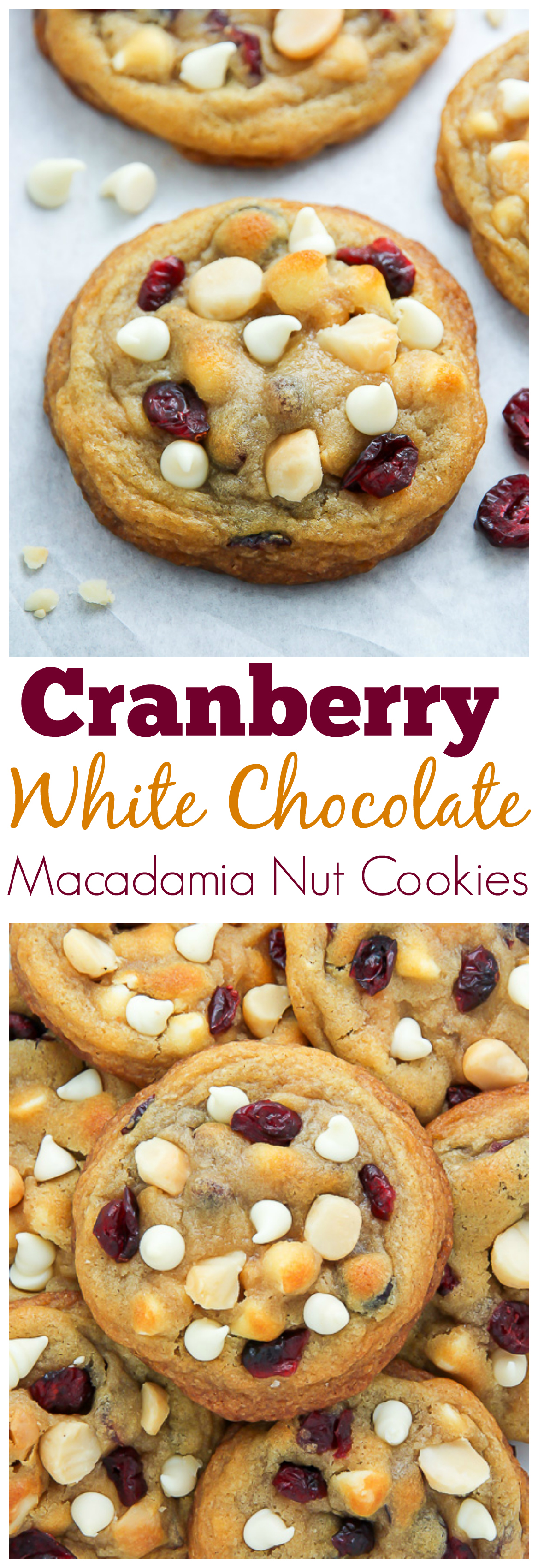 Cranberry White Chocolate Macadamia Nut Cookies - Baker by Nature