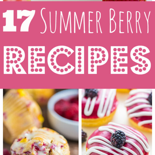 The ULTIMATE List of Summer Berry Recipes!