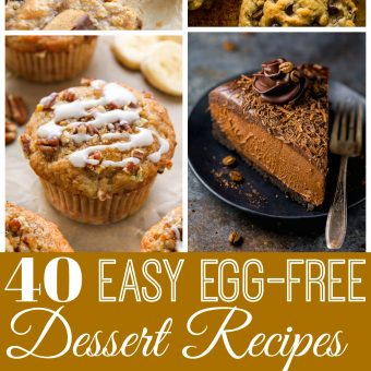 40+ Egg-Free Dessert Recipes! Featuring cakes, cookies, bars, pie, muffins, and donuts... there's something for everyone! #dessertrecipes #eggfree #eggfreedesserts